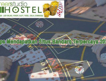 Bandarq Terpercaya 2020 Tips Mendapatkan Situs - GreenStudioHostel
